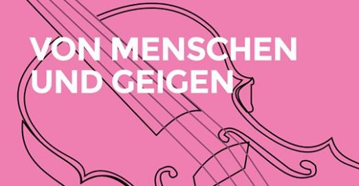 Themenspecial »Von Menschen und Geigen« – 26Geigerinnen und Geiger im Porträt.